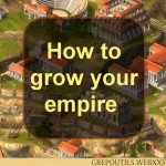 How to grow your empire